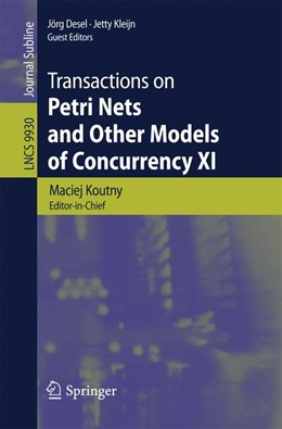 Abbildung von Koutny / Desel / Kleijn | Transactions on Petri Nets and Other Models of Concurrency XI | 1st ed. 2016 | 2016