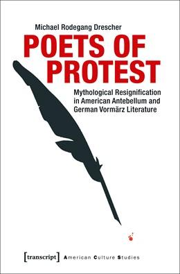Abbildung von Drescher | Poets of Protest | 2017 | Mythological Resignification i... | 18