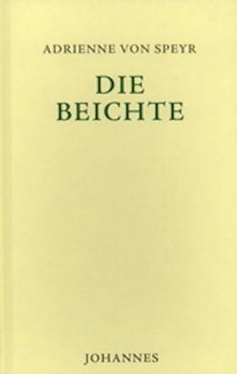 Abbildung von Speyr | Die Beichte | 3. Auflage | 2016 | beck-shop.de