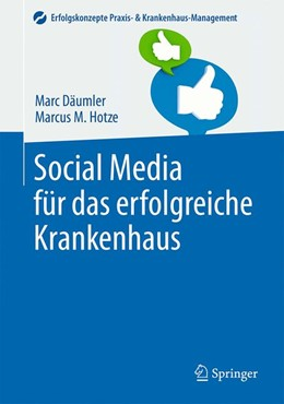 Abbildung von Däumler / Hotze | Social Media für das erfolgreiche Krankenhaus | 1. Auflage | 2016 | beck-shop.de