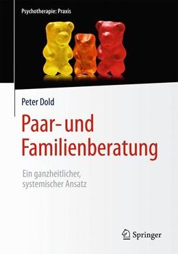 Abbildung von Dold | Paar- und Familienberatung | 2016 | Ein ganzheitlicher, systemisch...