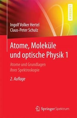 Abbildung von Hertel / Schulz | Atome, Moleküle und optische Physik 1 | 2. Auflage | 2017 | Atome und Grundlagen ihrer Spe...