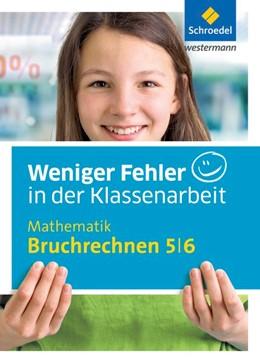 Abbildung von Kreutzkamp | Weniger Fehler in der Klassenarbeit. Mathematik Bruchrechnen 5/6 | 1. Auflage | 2016 | beck-shop.de