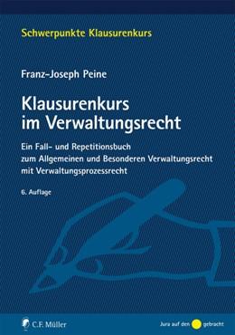 Abbildung von Peine | Klausurenkurs im Verwaltungsrecht | 6. Auflage | 2016 | beck-shop.de