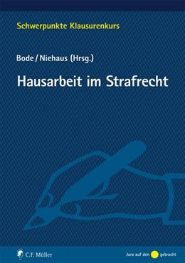 Abbildung von Bode / Niehaus   Hausarbeit im Strafrecht   1. Auflage   2016   beck-shop.de