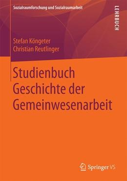 Abbildung von Köngeter / Reutlinger   Studienbuch Geschichte der Gemeinwesenarbeit   1. Auflage   2021   beck-shop.de