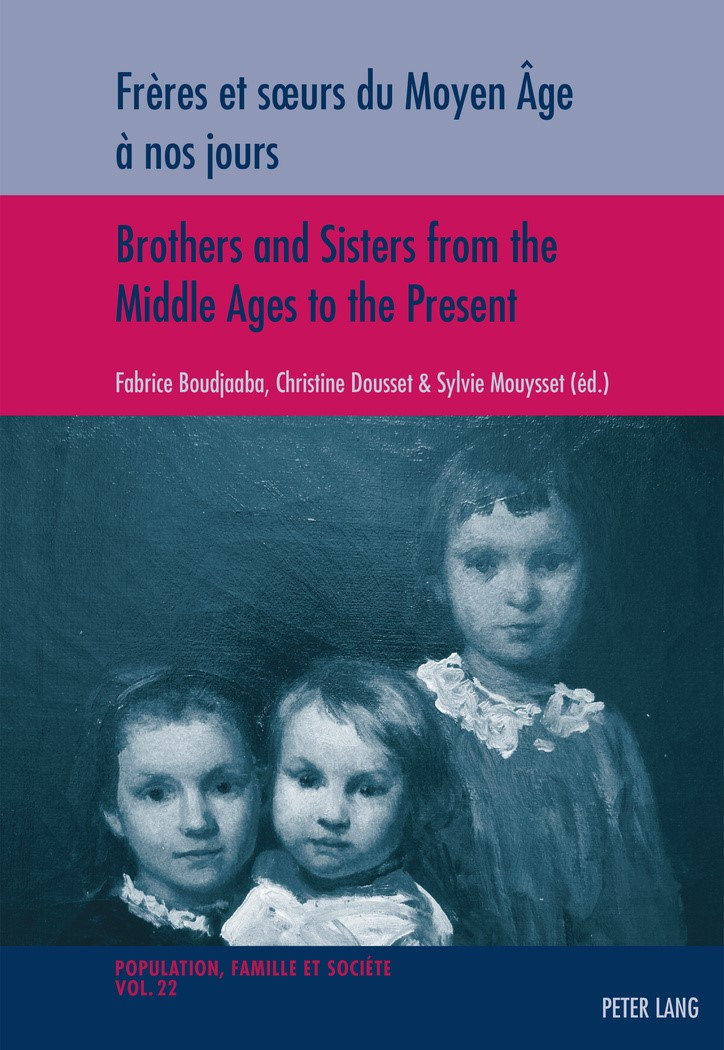 Frères et soeurs du Moyen Âge à nos jours / Brothers and Sisters from the Middle Ages to the Present | Boudjaaba / Dousset / Mouysset, 2016 | Buch (Cover)