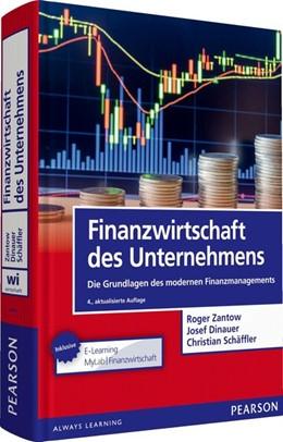 Abbildung von Zantow / Dinauer / Schäffler | Finanzwirtschaft des Unternehmens | 4., aktualisierte Auflage | 2016 | Die Grundlagen des modernen Fi...