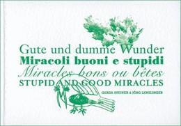 Abbildung von Steiner / Bundesamt für Kultur / Lenzlinger | Gute und dumme Wunder | 2003 | Biennale Venedig 2003. Dt./Fra...