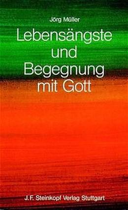 Abbildung von Müller | Lebensängste und Begegnung mit Gott | 6. A | 2005