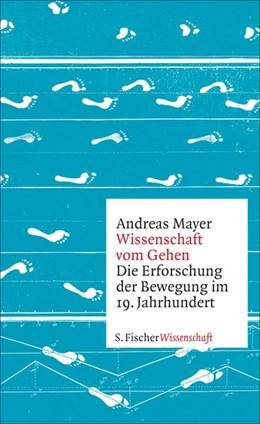 Abbildung von Mayer | Wissenschaft vom Gehen | 1. Auflage | 2013