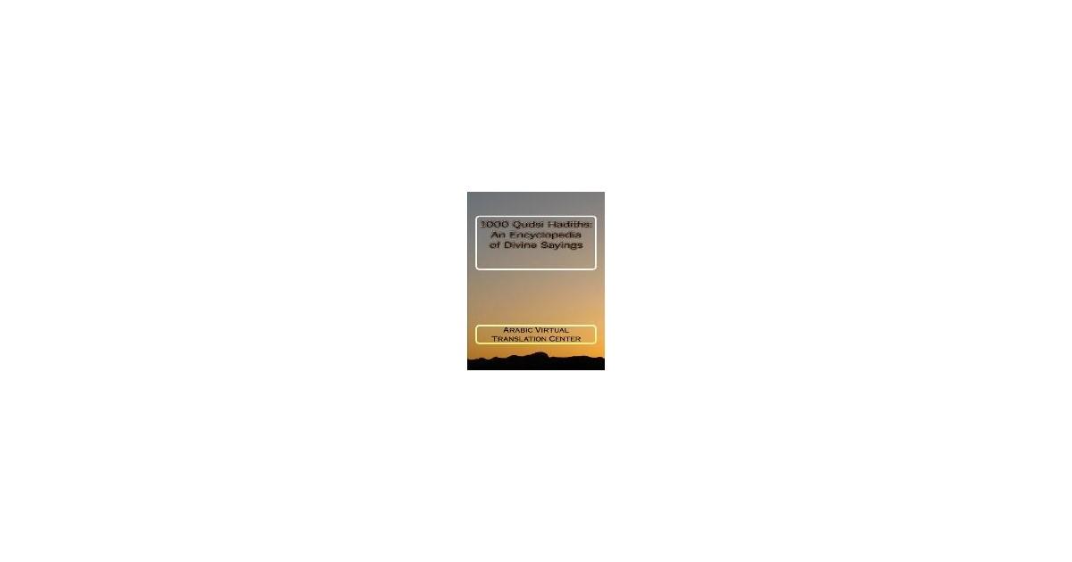 1000 Qudsi Hadiths An Encyclopedia Of Divine Sayings Arabic