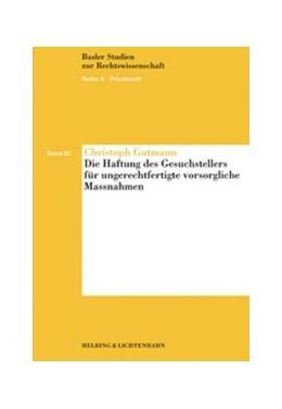 Abbildung von Gutmann   Die Haftung des Gesuchstellers für ungerechtfertigte vorsorgliche Massnahmen   2006   Band 82