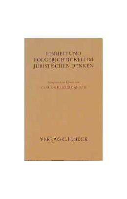 Abbildung von Einheit und Folgerichtigkeit im juristischen Denken | 1998 | Symposion zu Ehren von Herrn P...