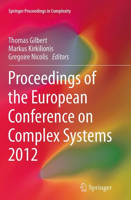 Abbildung von Gilbert / Kirkilionis / Nicolis | Proceedings of the European Conference on Complex Systems 2012 | Softcover reprint of the original 1st ed. 2013 | 2016