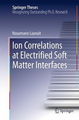 Abbildung von Laanait | Ion Correlations at Electrified Soft Matter Interfaces | Softcover reprint of the original 1st ed. 2013 | 2016