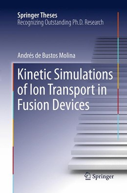 Abbildung von de Bustos Molina | Kinetic Simulations of Ion Transport in Fusion Devices | Softcover reprint of the original 1st ed. 2013 | 2016
