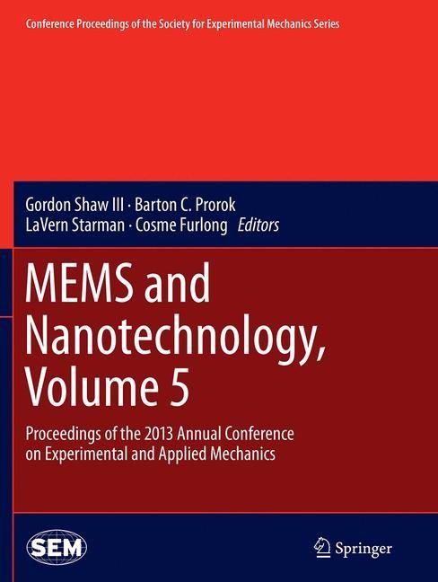 Abbildung von Shaw III / Prorok / Starman / Furlong | MEMS and Nanotechnology, Volume 5 | Softcover reprint of the original 1st ed. 2014 | 2016