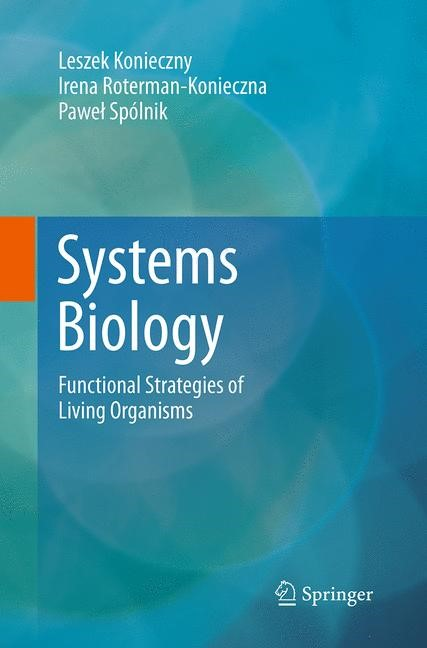 Abbildung von Konieczny / Roterman-Konieczna / Spólnik | Systems Biology | Softcover reprint of the original 1st ed. 2014 | 2016