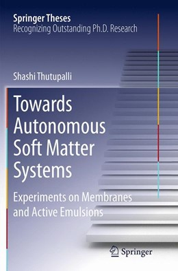 Abbildung von Thutupalli | Towards Autonomous Soft Matter Systems | Softcover reprint of the original 1st ed. 2014 | 2016 | Experiments on Membranes and A...