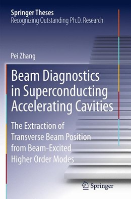 Abbildung von Zhang | Beam Diagnostics in Superconducting Accelerating Cavities | Softcover reprint of the original 1st ed. 2013 | 2016 | The Extraction of Transverse B...
