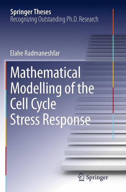 Abbildung von Radmaneshfar | Mathematical Modelling of the Cell Cycle Stress Response | Softcover reprint of the original 1st ed. 2014 | 2016