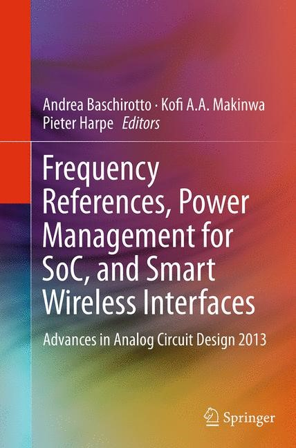 Abbildung von Baschirotto / Makinwa / Harpe | Frequency References, Power Management for SoC, and Smart Wireless Interfaces | Softcover reprint of the original 1st ed. 2014 | 2016