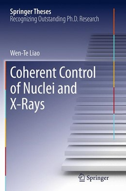Abbildung von Liao | Coherent Control of Nuclei and X-Rays | Softcover reprint of the original 1st ed. 2014 | 2016