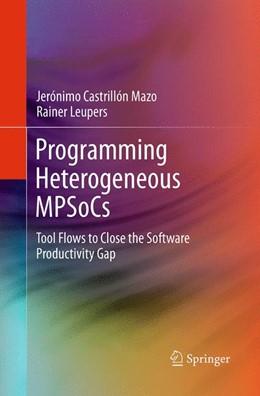 Abbildung von Castrillón Mazo / Leupers   Programming Heterogeneous MPSoCs   Softcover reprint of the original 1st ed. 2014   2016