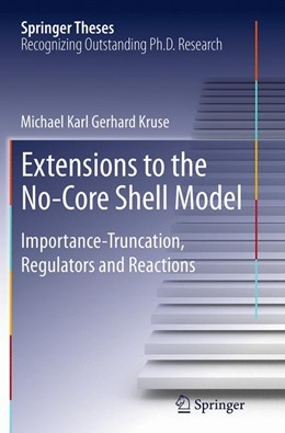 Abbildung von Kruse | Extensions to the No-Core Shell Model | Softcover reprint of the original 1st ed. 2013 | 2016