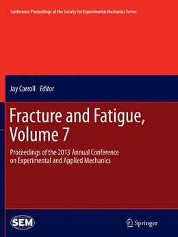 Abbildung von Jay | Fracture and Fatigue, Volume 7 | Softcover reprint of the original 1st ed. 2014 | 2016 | Proceedings of the 2013 Annual...