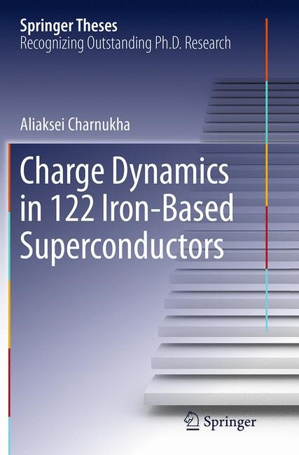 Abbildung von Charnukha | Charge Dynamics in 122 Iron-Based Superconductors | Softcover reprint of the original 1st ed. 2014 | 2016
