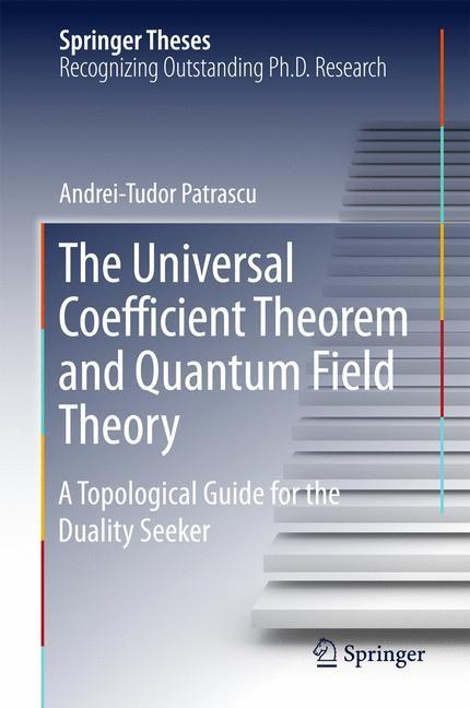 Abbildung von Patrascu | The Universal Coefficient Theorem and Quantum Field Theory | 1st ed. 2017 | 2016