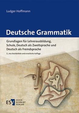 Abbildung von Hoffmann | Deutsche Grammatik | neu bearbeitete und erweiterte Auflage | 2016 | Grundlagen für Lehrerausbildun...