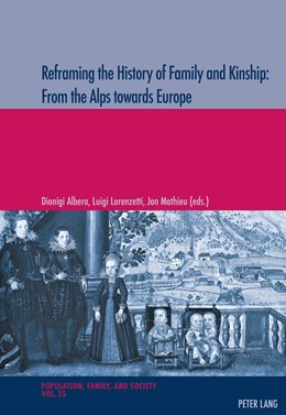 Abbildung von Albera / Lorenzetti / Mathieu | Reframing the History of Family and Kinship: From the Alps towards Europe | 2016