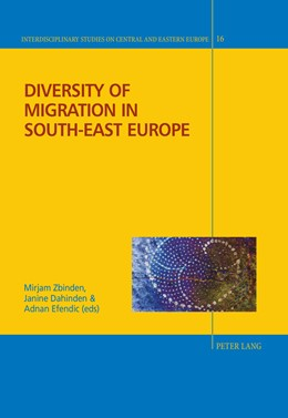 Abbildung von Zbinden / Dahinden / Efendic | Diversity of Migration in South-East Europe | 2016