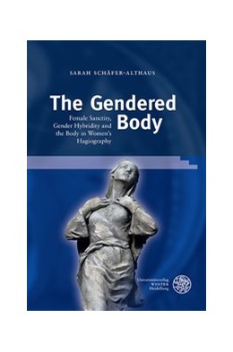 Abbildung von Schäfer-Althaus | The Gendered Body | 2017 | Female Sanctity, Gender Hybrid...