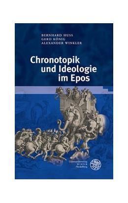 Abbildung von Huss / König | Chronotopik und Ideologie im Epos | 1. Auflage | 2016 | beck-shop.de