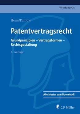 Abbildung von Henn / Pahlow | Patentvertragsrecht | 6. Auflage | 2017 | beck-shop.de