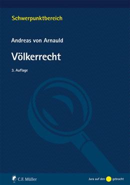 Abbildung von Arnauld | Völkerrecht | 3., neu bearbeitete Auflage | 2016