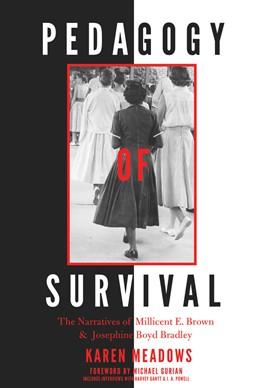 Abbildung von Meadows   Pedagogy of Survival   2016   The Narratives of Millicent E....