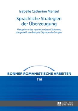 Abbildung von Mensel | Sprachliche Strategien der Überzeugung | 2016 | Metaphern des revolutionären D...