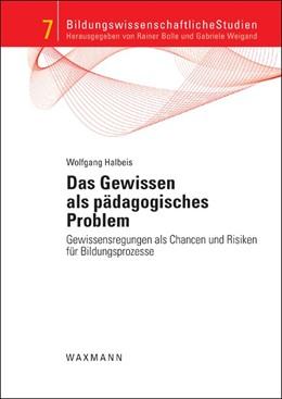 Abbildung von Halbeis | Das Gewissen als pädagogisches Problem | 1. Auflage | 2016 | beck-shop.de