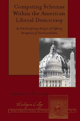 Abbildung von Holzer | Competing Schemas Within the American Liberal Democracy | 2016 | An Interdisciplinary Analysis ...