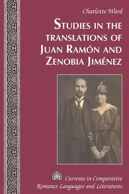 Abbildung von Ward | Studies in the Translations of Juan Ramón and Zenobia Jiménez | 1. Auflage | 2017 | beck-shop.de