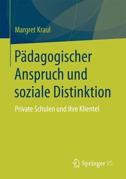 Abbildung von Kraul | Pädagogischer Anspruch und soziale Distinktion | 1. Auflage | 2017 | beck-shop.de