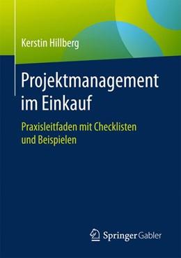Abbildung von Hillberg | Projektmanagement im Einkauf | 2017 | Praxisleitfaden mit Checkliste...