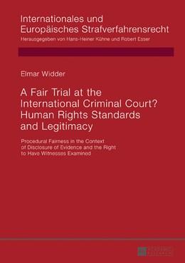 Abbildung von Widder | A Fair Trial at the International Criminal Court? Human Rights Standards and Legitimacy | 2016 | Procedural Fairness in the Con...