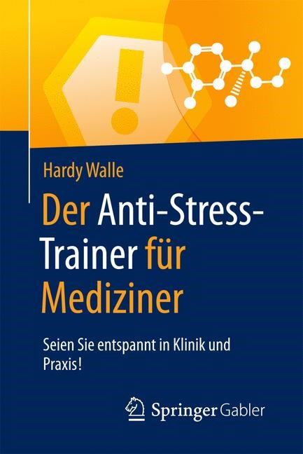 Der Anti-Stress-Trainer für Mediziner | Walle, 2016 | Buch (Cover)