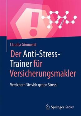Abbildung von Girnuweit | Der Anti-Stress-Trainer für Versicherungsmakler | 2016 | Versichern Sie sich gegen Stre...